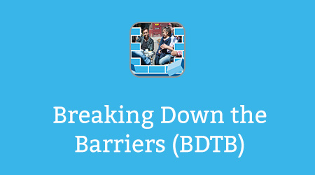 Breaking Down the Barriers (BDTB)