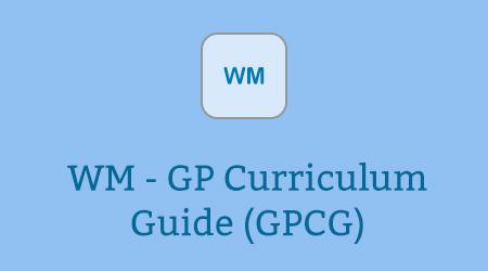 WM - GP Curriculum Guide (GPCG)