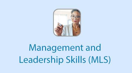 Management and Leadership Skills (MLS)
