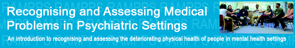 Recognising and Assessing Medical Problems in Psychiatric Settings (RAM)