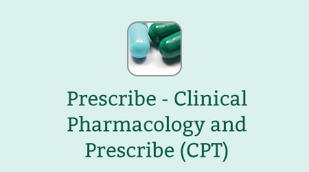 Prescribe - Clinical Pharmacology and Prescribe (CPT)