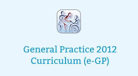 General Practice 2012 Curriculum (e-GP)