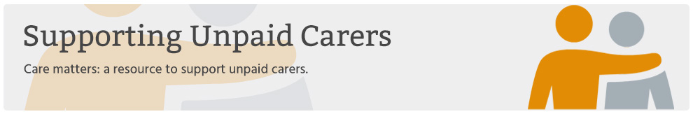 Supporting Unpaid Carers